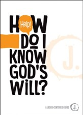 Help! How Do I Know God's Will? - eBook