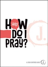 Help! How Do I Pray? - eBook