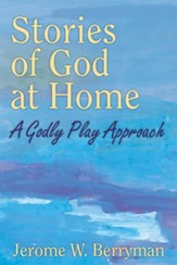Stories of God at Home: A Godly Play Approach - eBook
