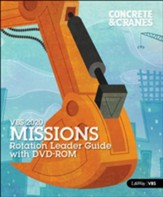 Concrete & Cranes: Missions Rotation Leader Guide with DVD