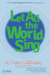Let All The World Sing: An Easter Celebration for Unison/2-Part Choir Listening Audio CD
