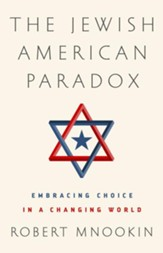 The Jewish American Paradox: The Chosen People and Modern Choices - eBook