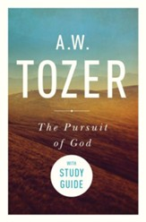 The Pursuit of God with Study Guide: The Human Thirst for the Divine / New edition - eBook