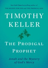 The Prodigal Prophet: Jonah and the Mystery of God's Mercy - eBook