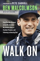 Walk On: From Pee Wee Dropout to the NFL Sidelines-My Unlikely Story of Football, Purpose, and Following an Amazing God - eBook