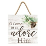 O Come Let Us Adore Him Hanging Sign