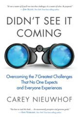 Didn't See It Coming: Overcoming the Seven Greatest Challenges That Nobody Expects and EveryoneExperiences - eBook