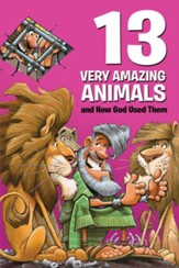 13 Very Amazing Animals and How God Used Them - eBook