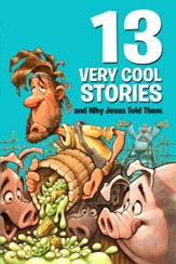13 Very Cool Stories and Why Jesus Told Them - eBook