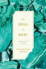 The Soul at Rest: A Forty-Day Journey into a Life of Prayer - eBook