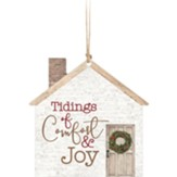 Tidings of Comfort and Joy, House, Ornament