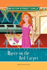 Beacon Street Girls Special Adventure: Maeve on The Red Carpet
