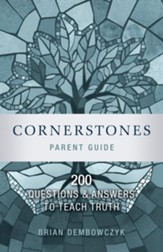 Cornerstones: 200 Questions and Answers to Teach Truth (Parent Guide) - eBook