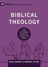 Biblical Theology: How the Church Faithfully Teaches the Gospel - eBook