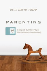Parenting: 14 Gospel Principles That Can Radically Change Your Family - eBook