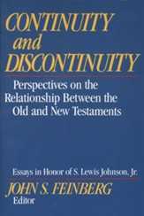 Continuity and Discontinuity (Essays in Honor of S. Lewis Johnson, Jr.): Perspectives on the Relationship Between the Old and New Testaments - eBook