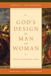 God's Design for Man and Woman: A Biblical-Theological Survey - eBook