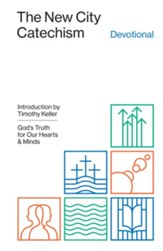 The New City Catechism Devotional: God's Truth for Our Hearts and Minds - eBook