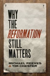 Why the Reformation Still Matters - eBook
