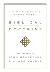 Biblical Doctrine: A Systematic Summary of Bible Truth - eBook