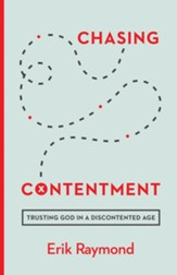 Chasing Contentment: Trusting God in a Discontented Age - eBook