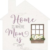 Home Is Where Mom Is, House, Shape Art