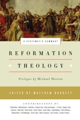 Reformation Theology: A Systematic Summary - eBook