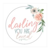 Darling You Are Loved Block Art