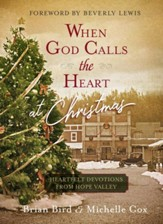 When God Calls the Heart at Christmas: Heartfelt Devotions from Hope Valley - eBook