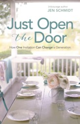 Just Open the Door: How One Invitation Can Change a Generation - eBook