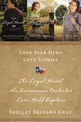 Lone Star Hero Love Stories: The Loyal Heart, An Uncommon Protector, Love Held Captive / Digital original - eBook