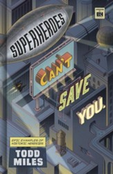 Superheroes Can't Save You: Epic Examples of Historic Heresies - eBook