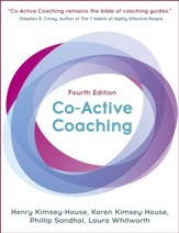 Co-Active Coaching, Fourth Edition: The proven framework for transformative conversations at work and in life - eBook