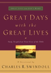 Great Days with the Great Lives: Daily Insight from Great Lives of the Bible - eBook