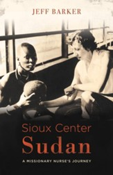 Sioux Center Sudan: A Missionary Nurse's Journey - eBook
