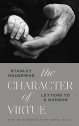 The Character of Virtue: Letters to a Godson - eBook