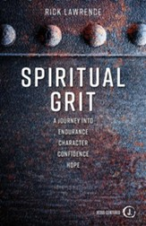 Spiritual Grit: A Journey Into Endurance. Character. Confidence. Hope. - eBook