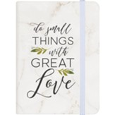Do Small Things With Great Love Notebook