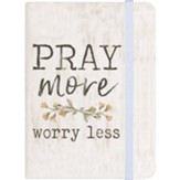 Pray More Worry Less Notebook