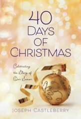 40 Days of Christmas: Celebrating the Glory of Our Savior - eBook