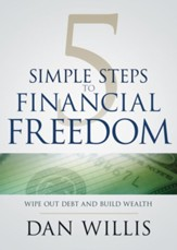 5 Simple Steps to Financial Freedom: Wipe Out Debt and Build Wealth - eBook