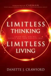 Limitless Thinking, Limitless Living: Think Big, Ask Big, Expect Big, and Receive Big! - eBook