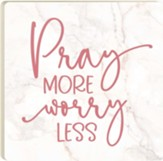 Pray More, Worry Less Coaster