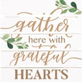 Gather Here With Grateful Hearts Trivet