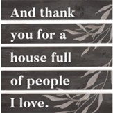 And Thank You For A House Full of the People I Love Trivet