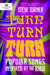 Turn, Turn, Turn: Popular Songs and Music Inspired by the Bible - eBook