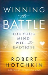 Winning the Battle for Your Mind, Will and Emotions - eBook