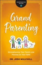 Grandparenting: Strengthening Your Family and Passing on Your Faith - eBook