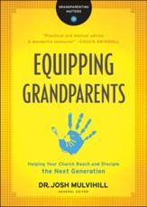 Equipping Grandparents: Helping Your Church Reach and Disciple the Next Generation - eBook