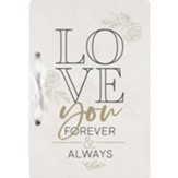 Love You Forever and Always Card Holder